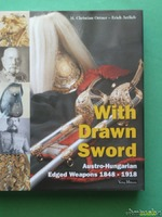 With drawn sword. Austrian-Hungarian edged weapons 1848-1918